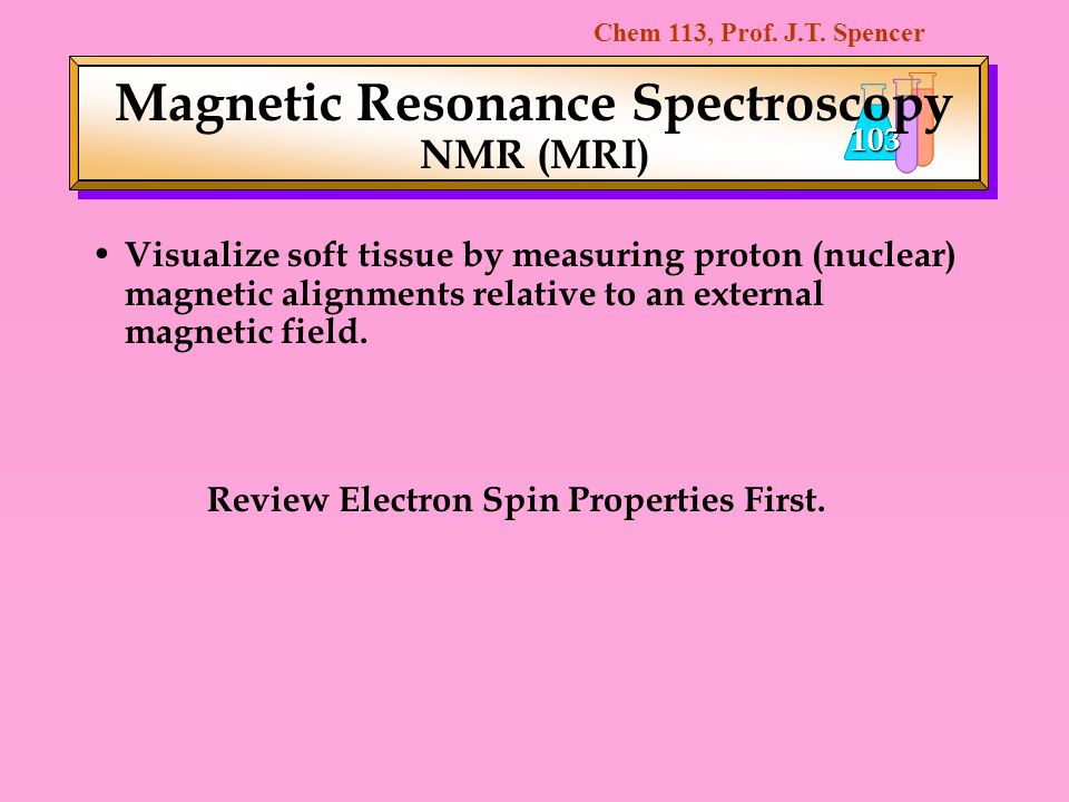 Magnetic Resonance Spectroscopy NMR (MRI)