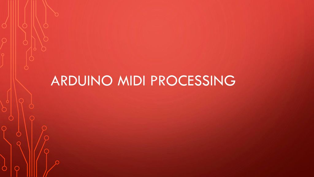 Arduino MIDI Processing - ppt download