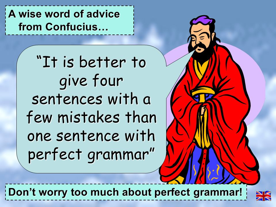 A wise word of advice from Confucius…