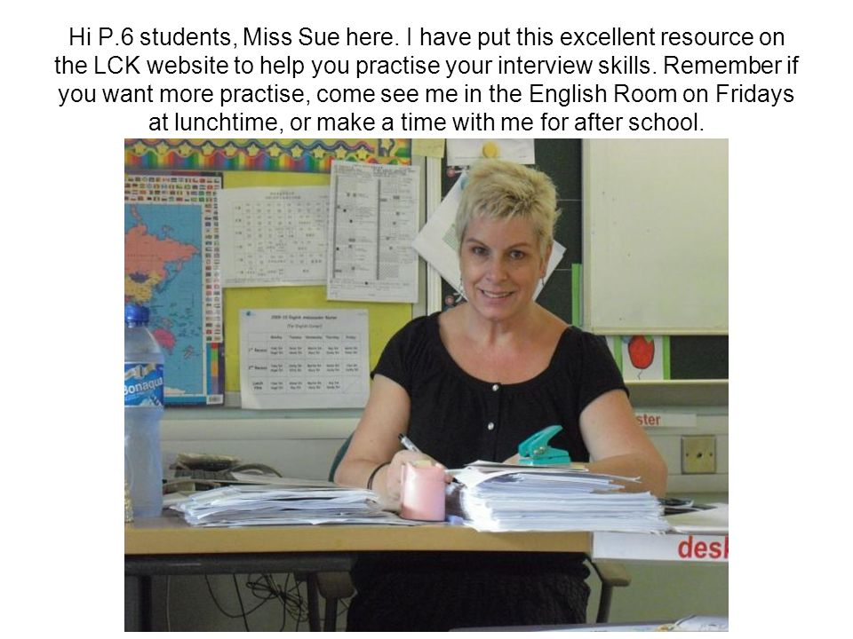 Hi P. 6 students, Miss Sue here