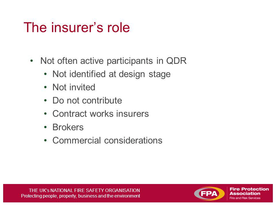 The insurer's role Not often active participants in QDR