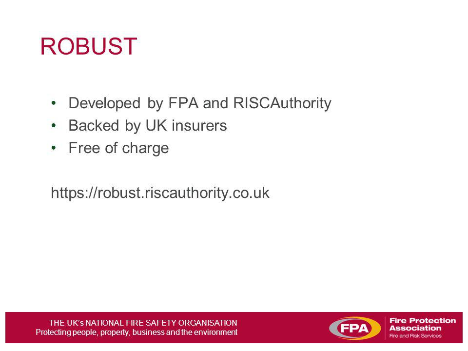 ROBUST Developed by FPA and RISCAuthority Backed by UK insurers