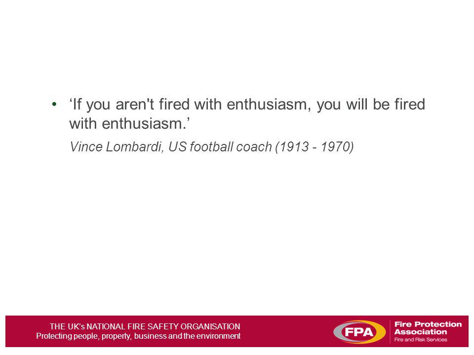 'If you aren t fired with enthusiasm, you will be fired with enthusiasm.'