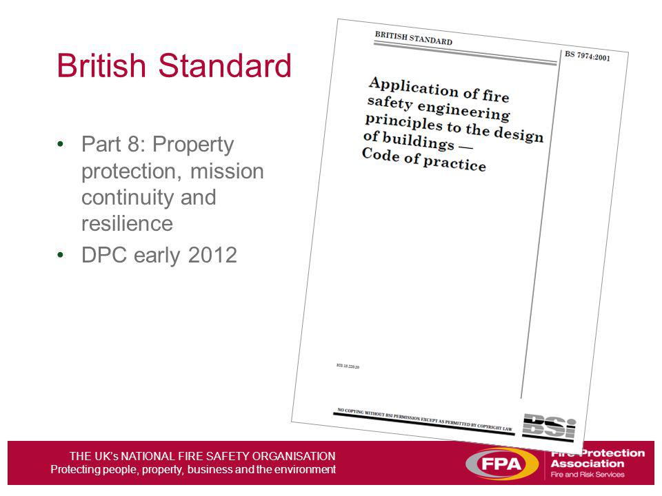British Standard Part 8: Property protection, mission continuity and resilience DPC early 2012