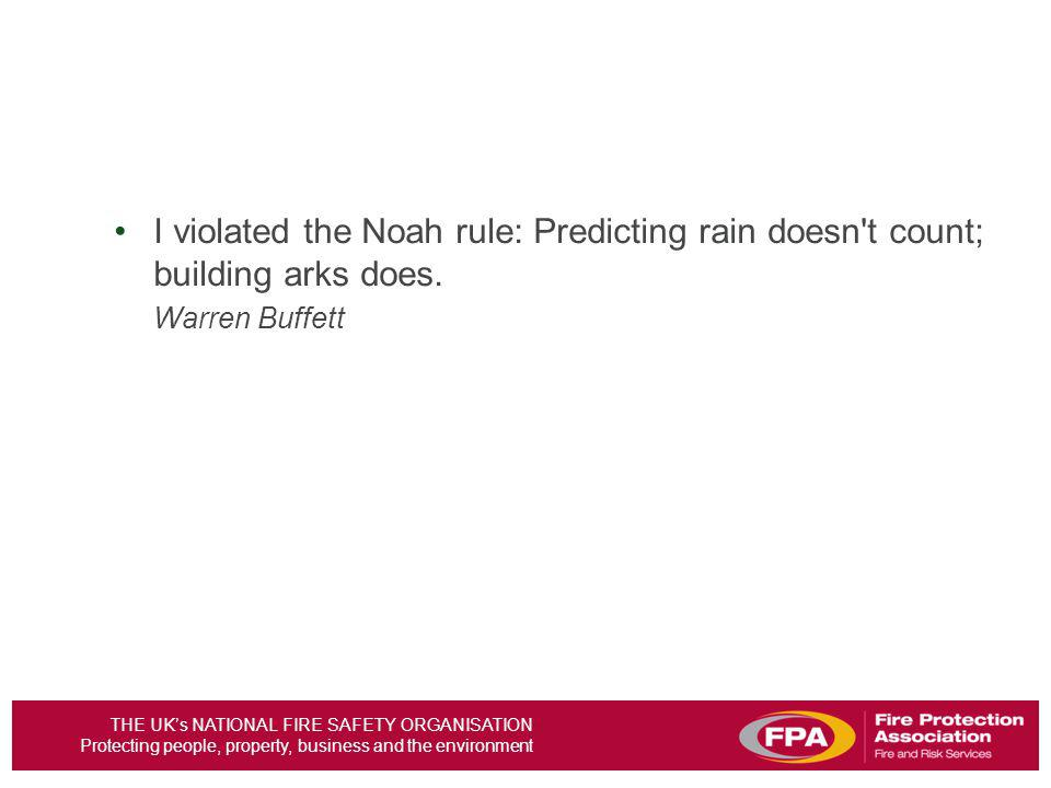 I violated the Noah rule: Predicting rain doesn t count; building arks does.
