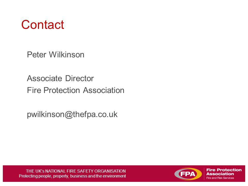 Contact Peter Wilkinson Associate Director Fire Protection Association pwilkinson@thefpa.co.uk