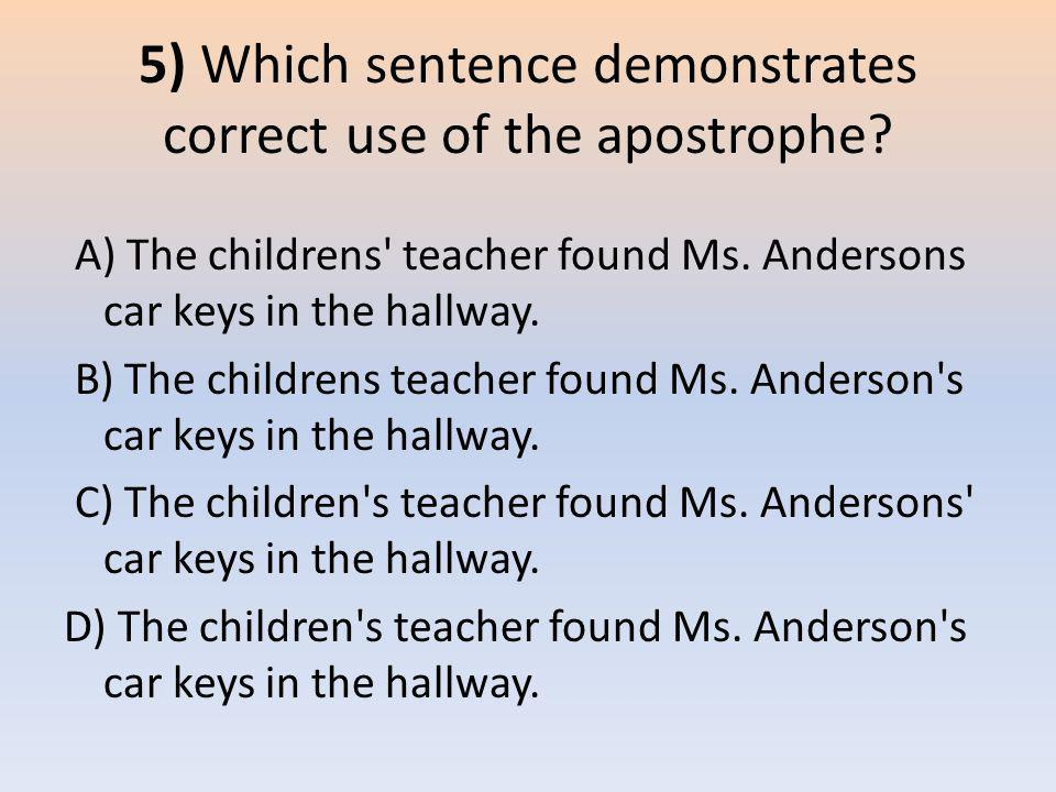 5) Which sentence demonstrates correct use of the apostrophe