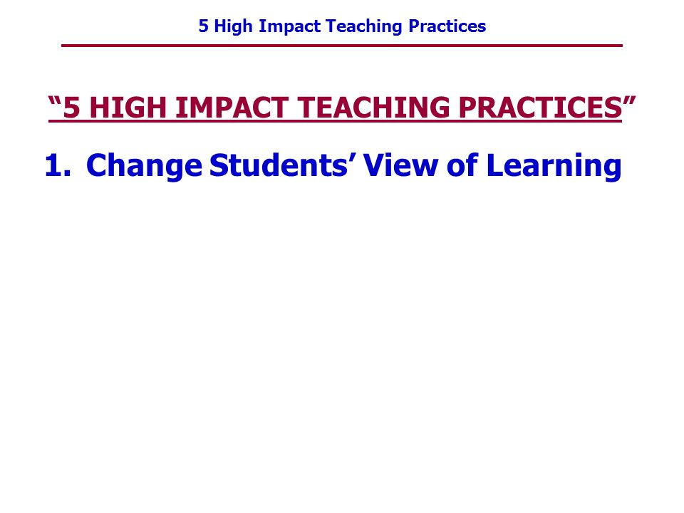 5 HIGH IMPACT TEACHING PRACTICES