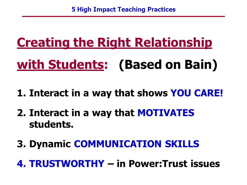 Creating the Right Relationship with Students: (Based on Bain)