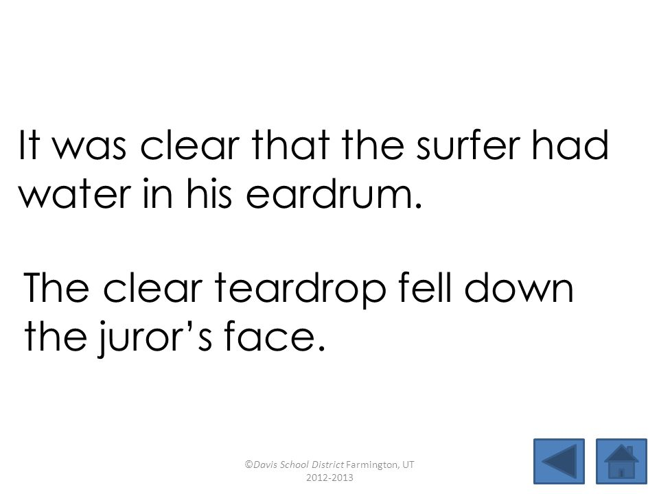 It was clear that the surfer had water in his eardrum.