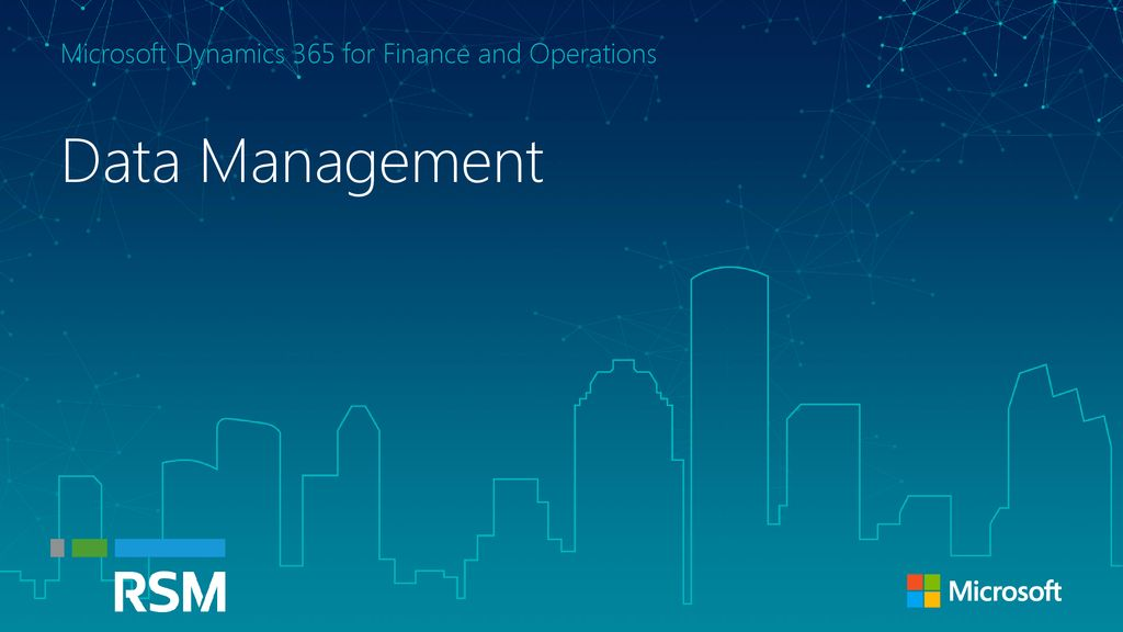 Data Management Microsoft Dynamics 365 for Finance and