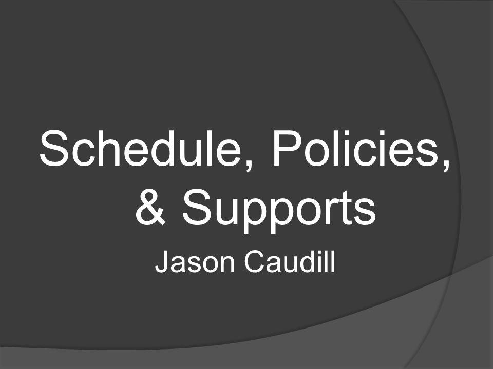 Schedule, Policies, & Supports