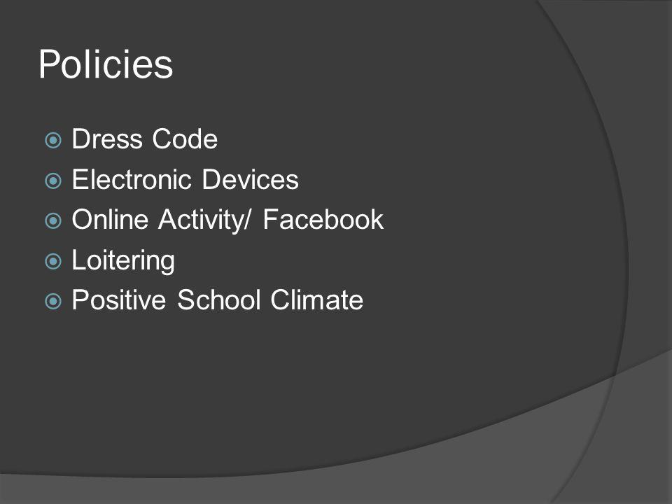 Policies Dress Code Electronic Devices Online Activity/ Facebook
