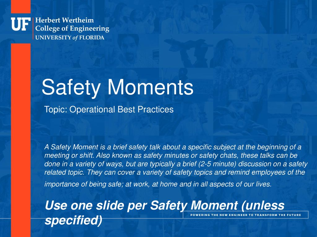 Safety Moments Use one slide per Safety Moment (unless
