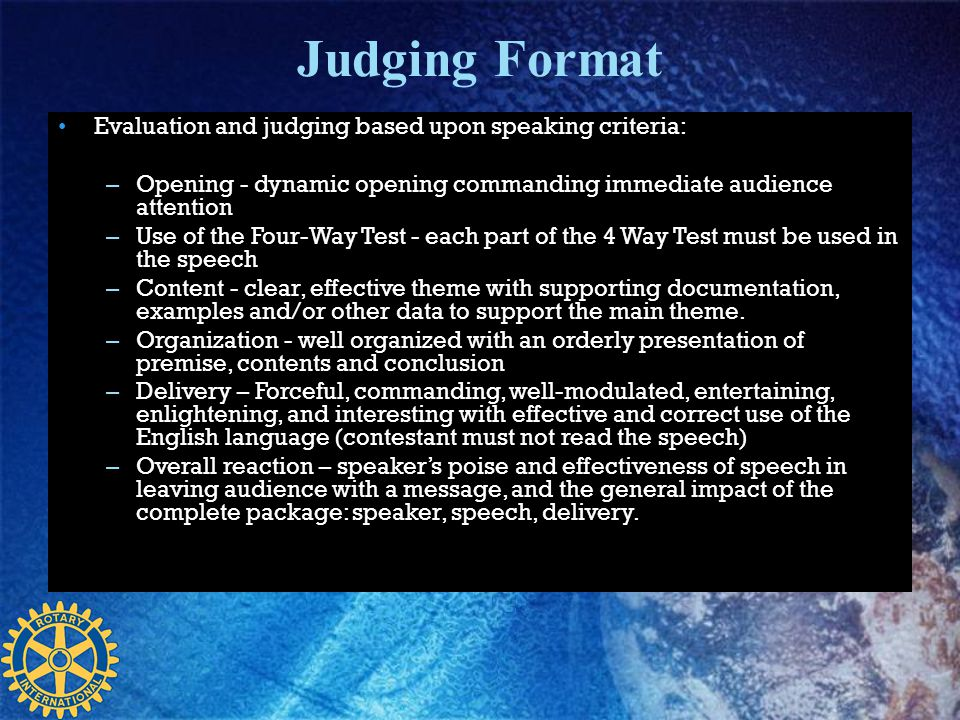 Judging Format Evaluation and judging based upon speaking criteria: