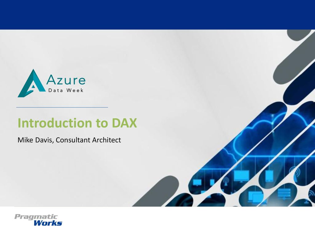 Introduction to DAX Mike Davis, Consultant Architect  - ppt