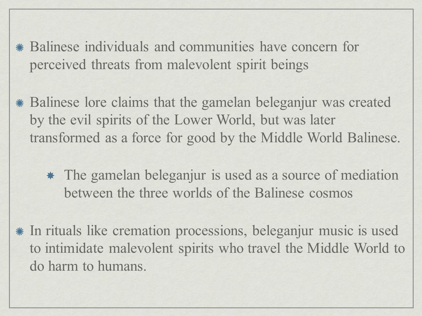 Balinese individuals and communities have concern for perceived threats from malevolent spirit beings