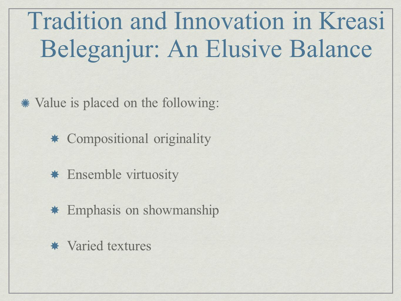 Tradition and Innovation in Kreasi Beleganjur: An Elusive Balance