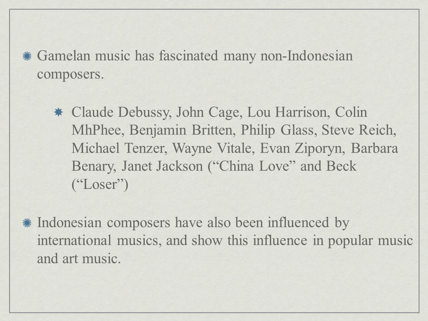 Gamelan music has fascinated many non-Indonesian composers.