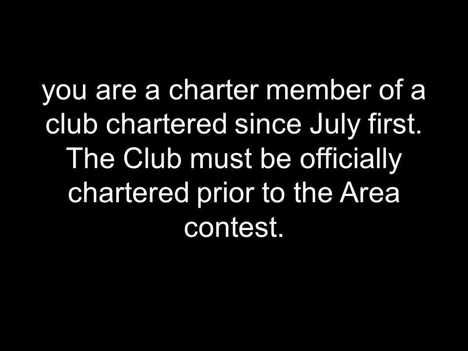you are a charter member of a club chartered since July first