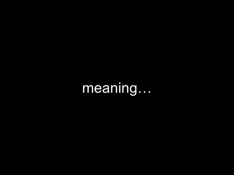 meaning…