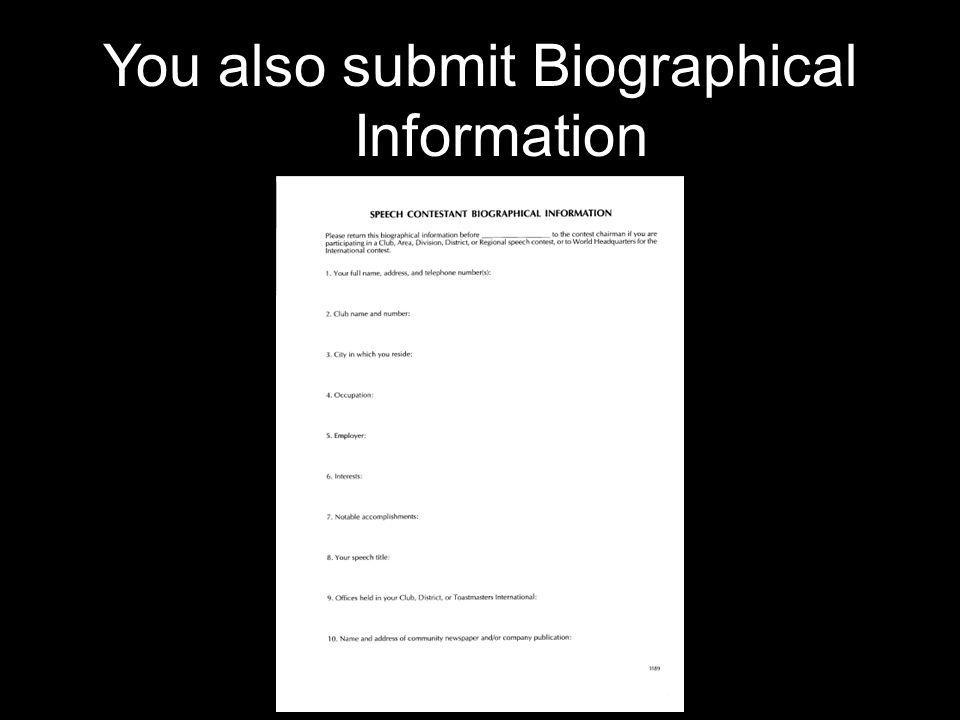 You also submit Biographical Information
