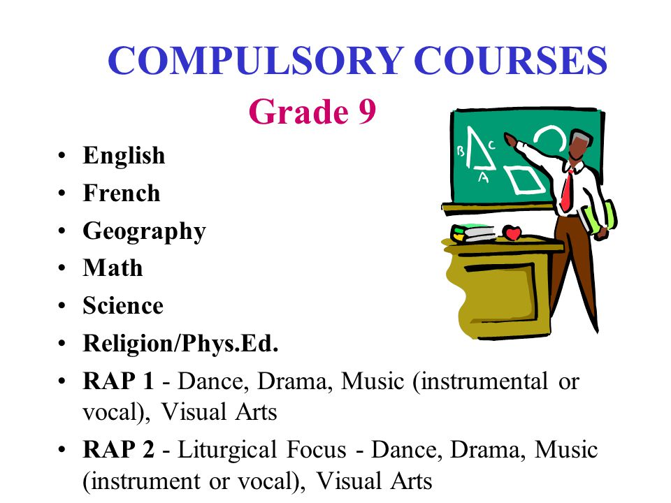 COMPULSORY COURSES Grade 9 English French Geography Math Science