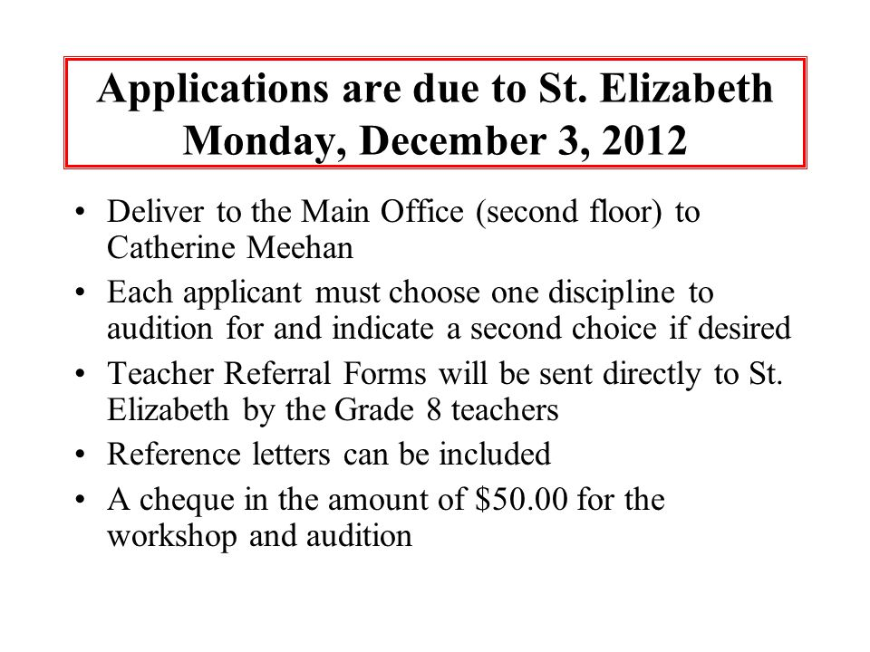 Applications are due to St. Elizabeth Monday, December 3, 2012