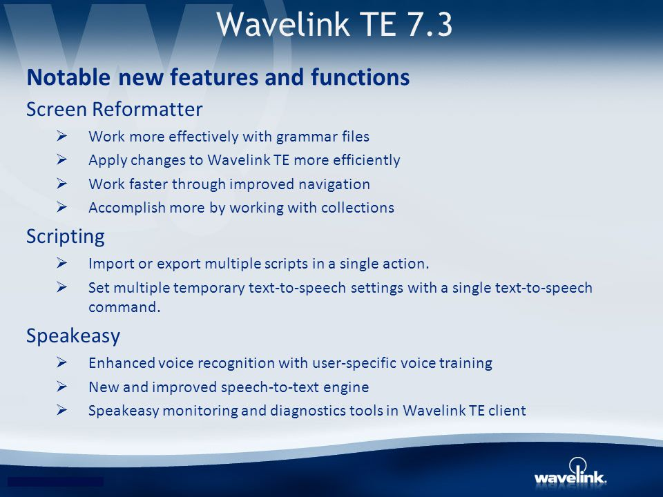 Wavelink TE 7.3 Notable new features and functions Screen Reformatter