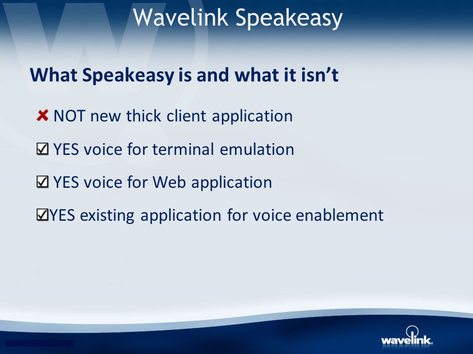 Wavelink Speakeasy What Speakeasy is and what it isn't