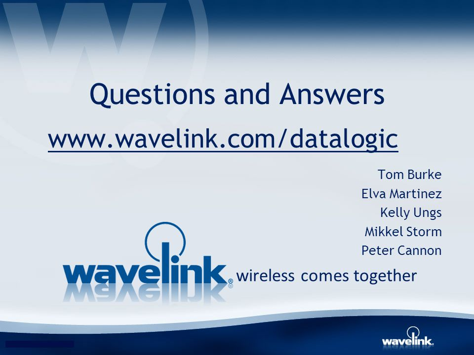 Questions and Answers www.wavelink.com/datalogic