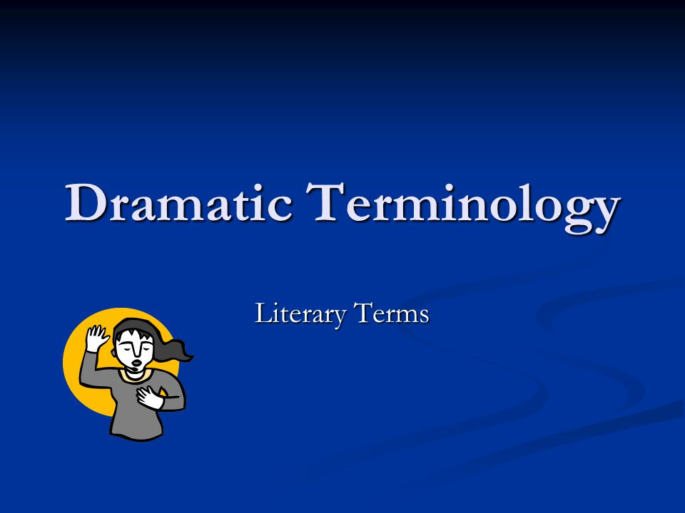 Dramatic Terminology Literary Terms