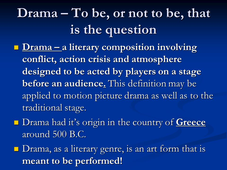 Drama – To be, or not to be, that is the question