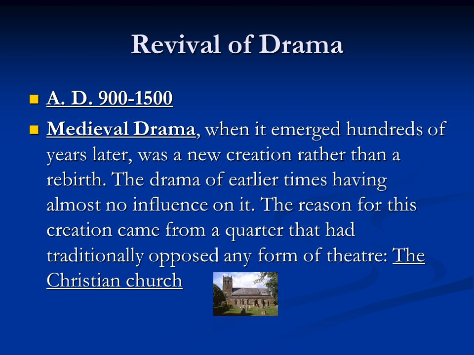 Revival of Drama A. D. 900-1500.