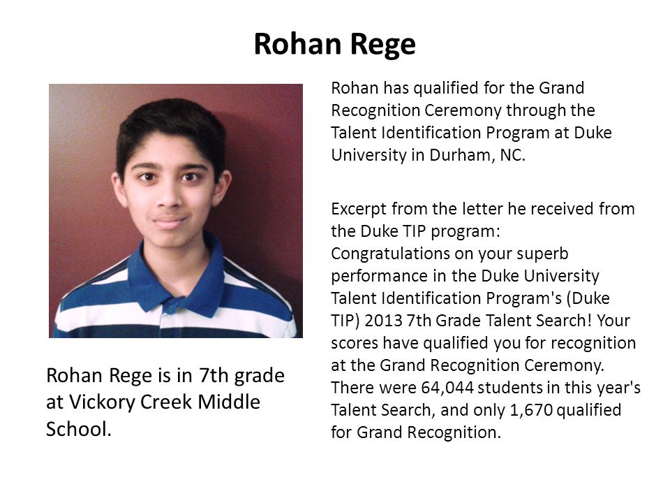 Rohan Rege Rohan Rege is in 7th grade at Vickory Creek Middle School.