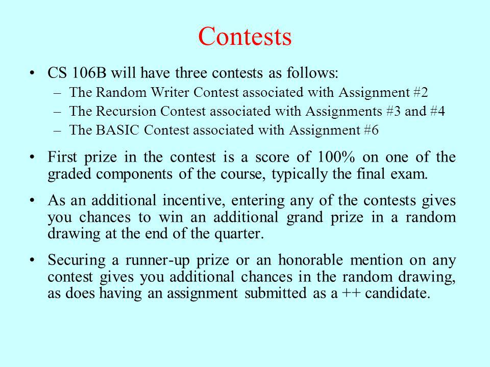 Contests CS 106B will have three contests as follows: