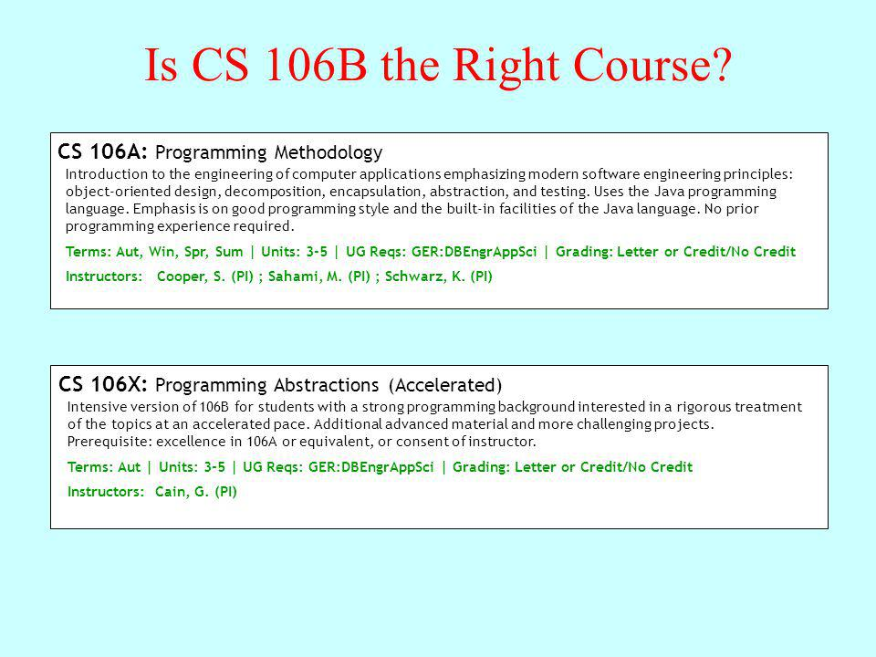 Is CS 106B the Right Course CS 106A: Programming Methodology