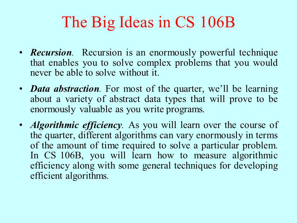 The Big Ideas in CS 106B