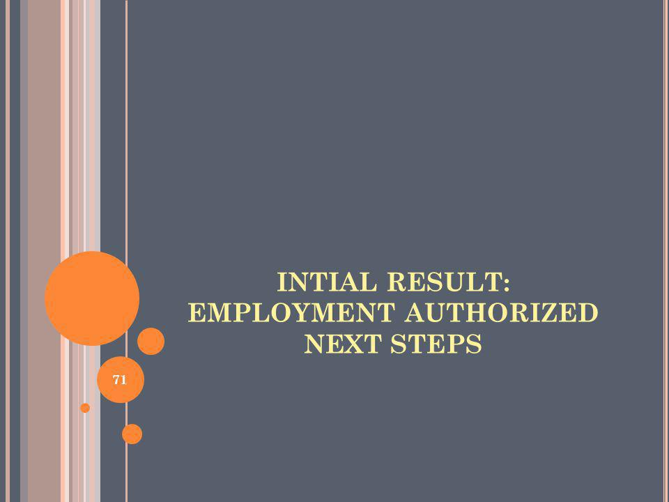 INTIAL RESULT: EMPLOYMENT AUTHORIZED NEXT STEPS