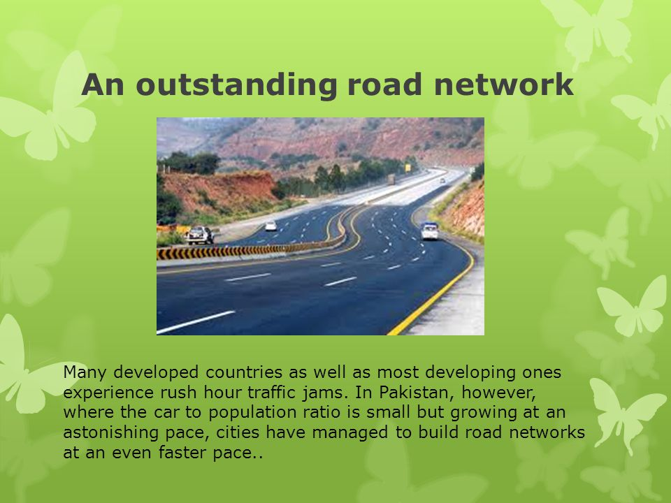 An outstanding road network