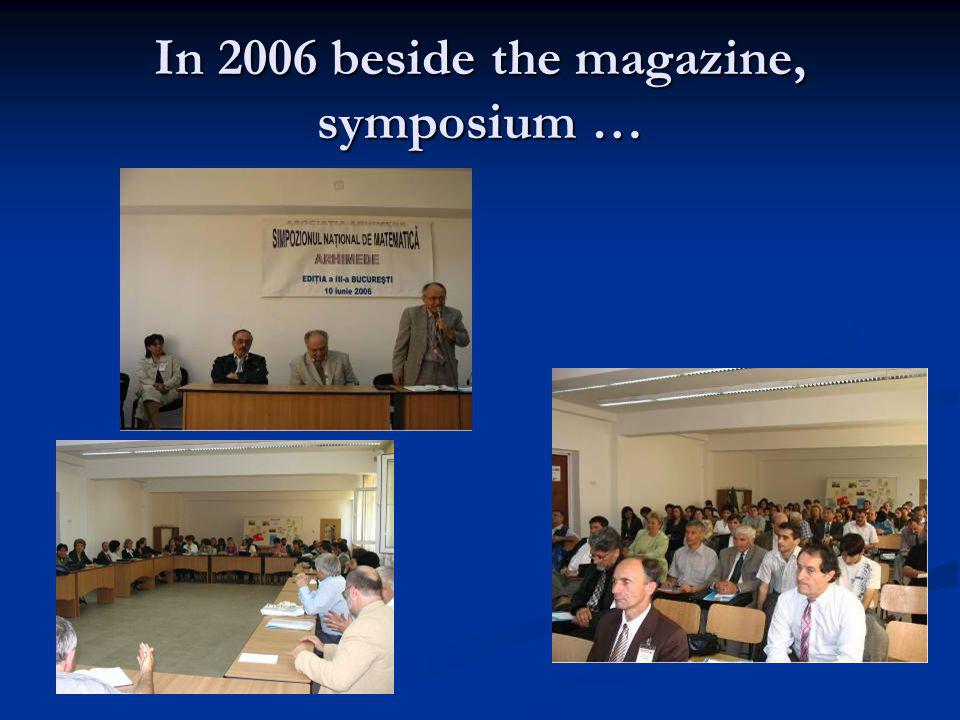 In 2006 beside the magazine, symposium …