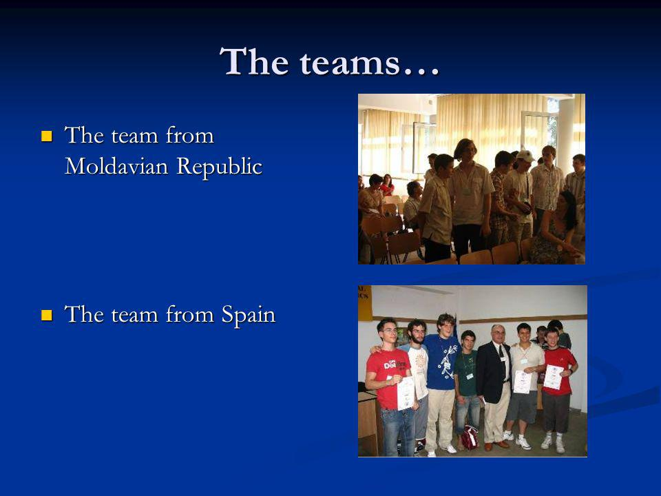 The teams… The team from Moldavian Republic The team from Spain
