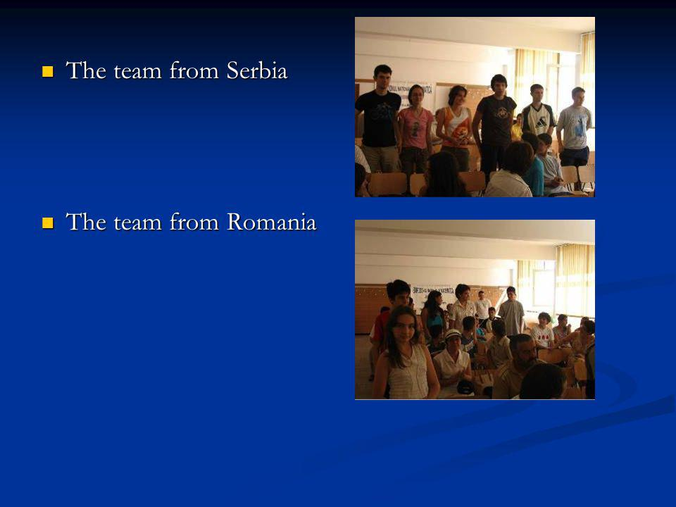 The team from Serbia The team from Romania