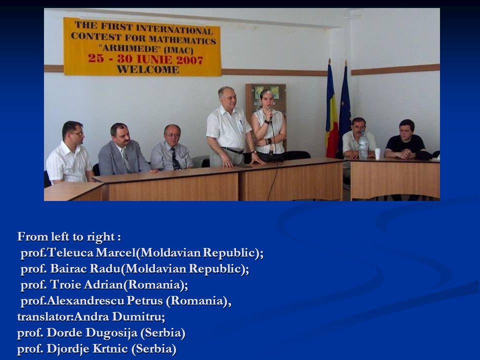 From left to right : prof. Teleuca Marcel(Moldavian Republic); prof