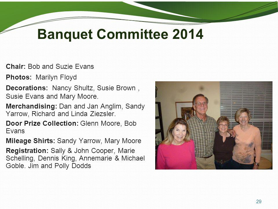 Banquet Committee 2014 Chair: Bob and Suzie Evans