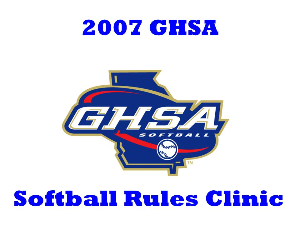 2007 GHSA Softball Rules Clinic
