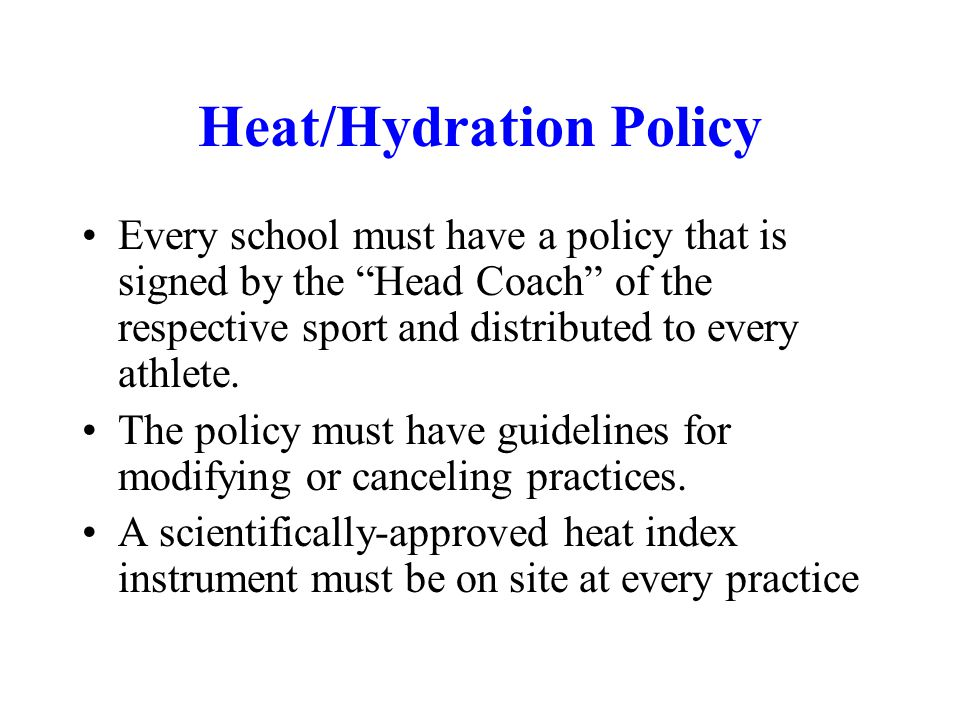 Heat/Hydration Policy