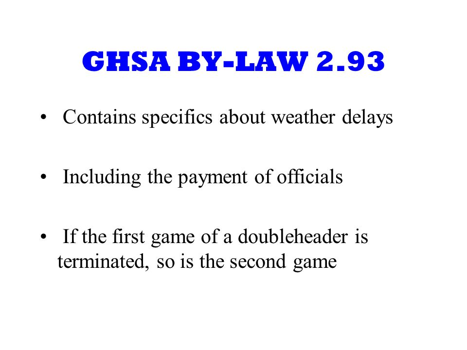 GHSA BY-LAW 2.93 Contains specifics about weather delays