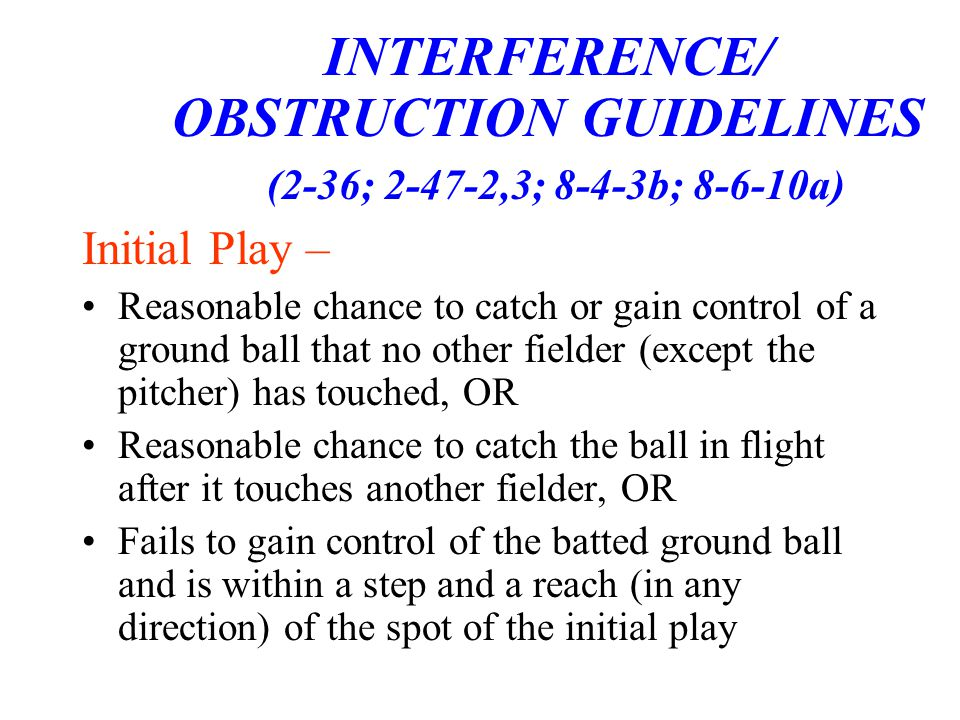 INTERFERENCE/ OBSTRUCTION GUIDELINES (2-36; 2-47-2,3; 8-4-3b; 8-6-10a)