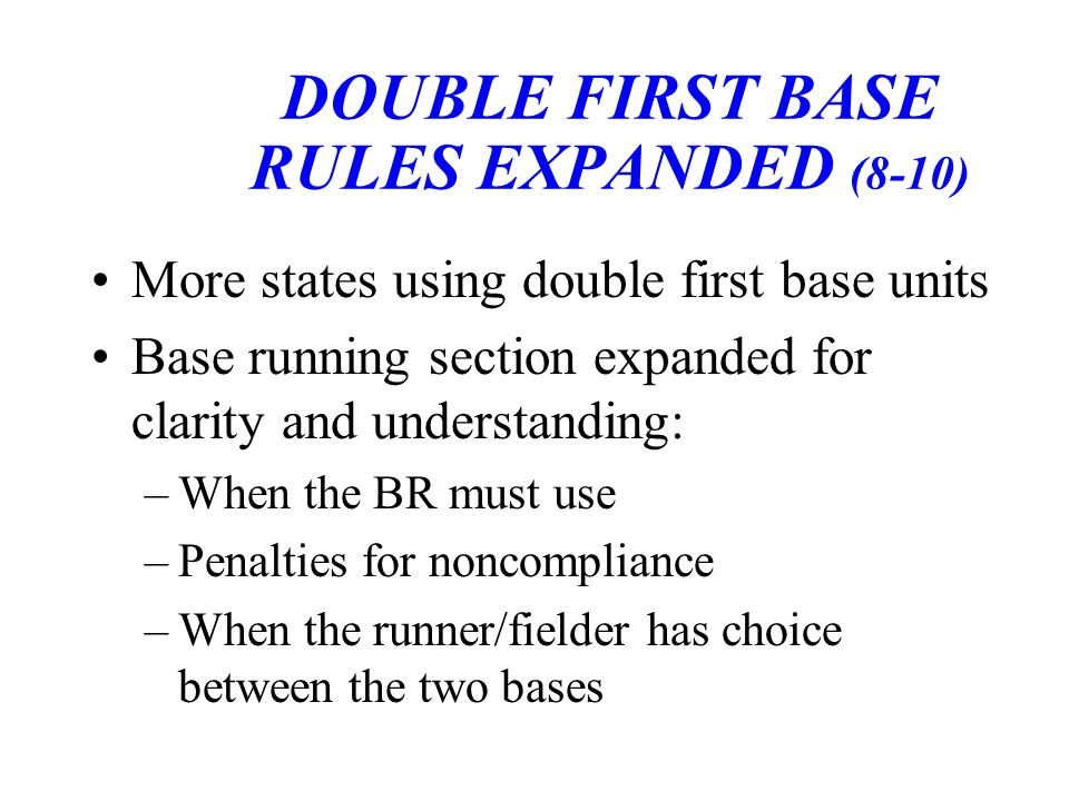 DOUBLE FIRST BASE RULES EXPANDED (8-10)